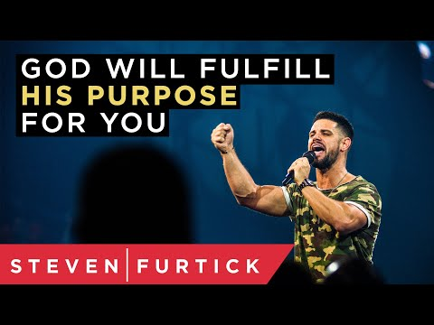 God Will Fulfill His Purpose For You  Pastor Steven Furtick