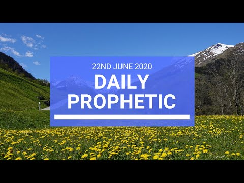 Daily Prophetic 22 June 2020 6 of 7