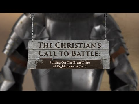 Putting On The Breastplate of Righteousness (Part 3) - Tim Conway