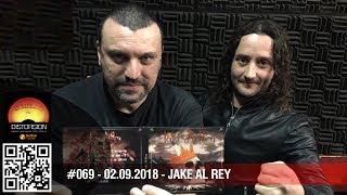 """""""Jake Al Rey en Distorsión"""" c2p#069 dom 02.09.2018"""