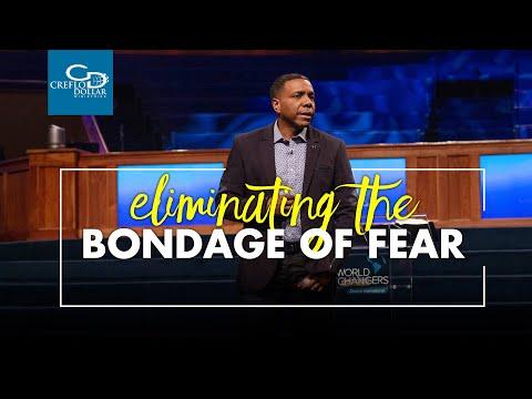 Eliminating the Bondage of Fear
