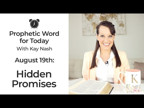 Prophetic Word for Today-Hidden Promises ( August 19th)