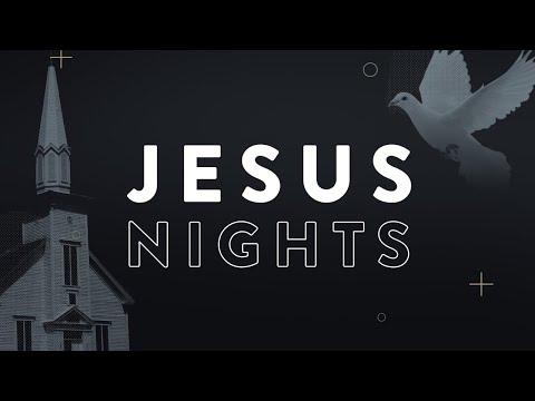 Jesus Nights  June 9th, 2019
