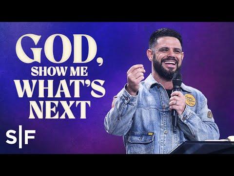 God, Show Me Whats Next  Steven Furtick