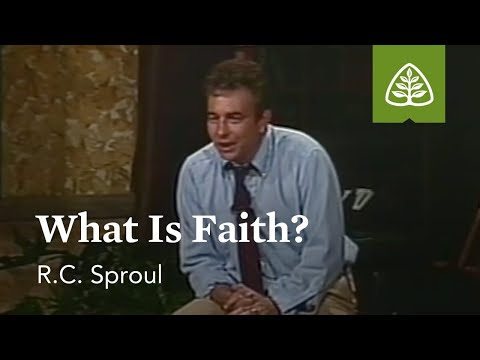 What Is Faith?: Basic Training with R.C. Sproul