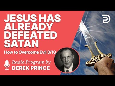 How to Overcome Evil 3 of 10 - Jesus Has Already Defeated Satan - Derek Prince