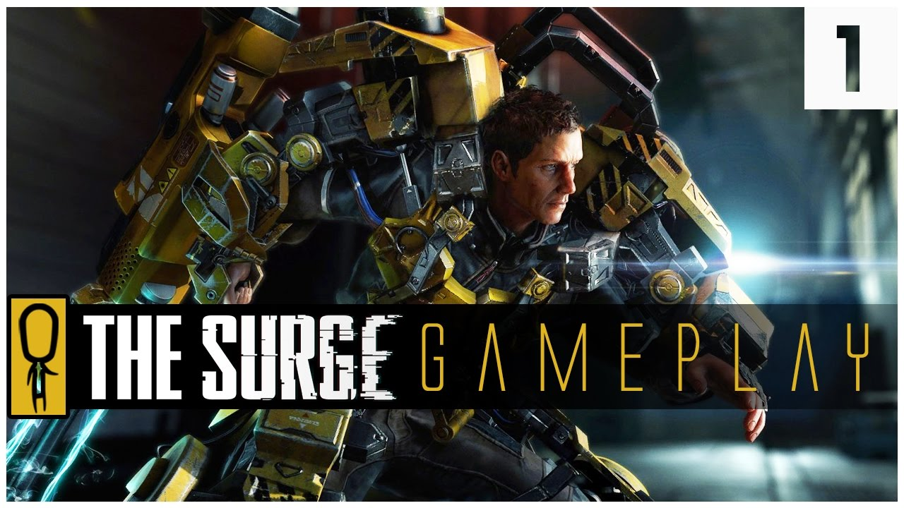 THE SURGE GAMEPLAY PC - PART 1 - SCI-FI DARK SOULS - Let's Play The Surge Gameplay PS4 XBOX