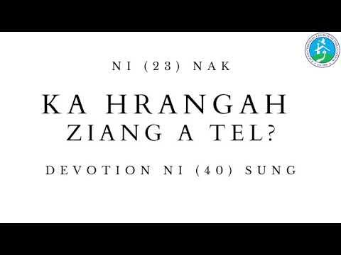 DEVOTION NI (23) NAK  KA HRANGAH ZIANG A TEL?