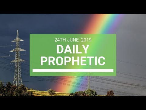 Daily Prophetic 24 June 2019 Word 4