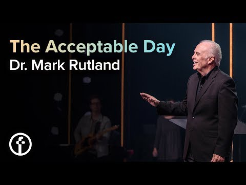 The Acceptable Day  Dr. Mark Rutland