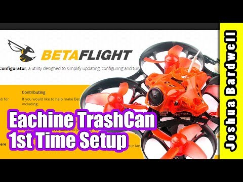 Eachine Trashcan Initial Betaflight Setup | DO THIS BEFORE YOU FLY - UCX3eufnI7A2I7IkKHZn8KSQ