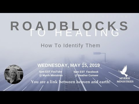 Roadblocks to Healing - Why Some People Get Healed and Others do not
