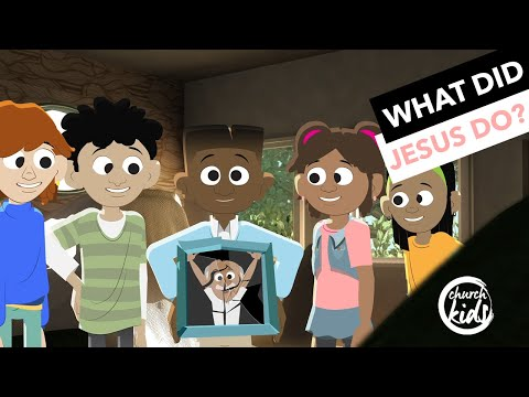 ChurchKids: What Did Jesus Do?