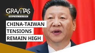 Gravitas: China-Taiwan tensions remain high
