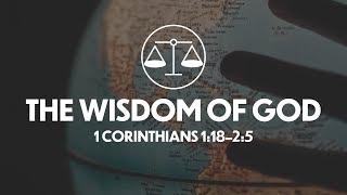 The Wisdom of God | Chris Parrish