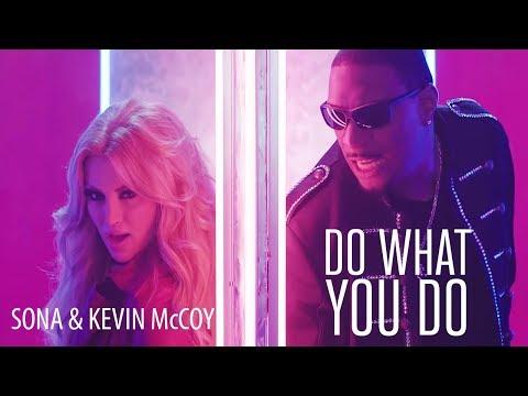 "SONA & Kevin McCoy  ""Do What You Do"" - UCW2O2Ir-3zRklEa3z76LaUg"