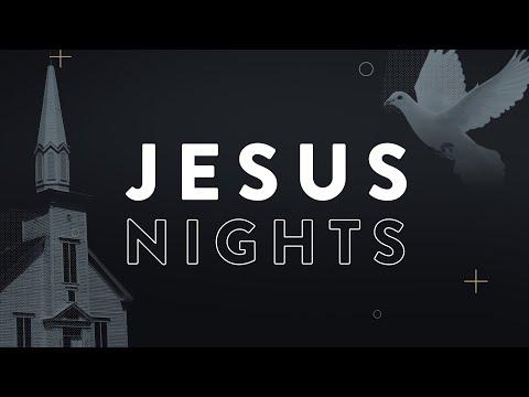 Jesus Nights  Apr. 28, 2019