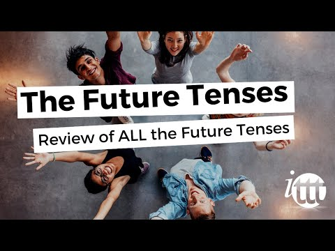 The Future Tenses - Review of the Future Tenses