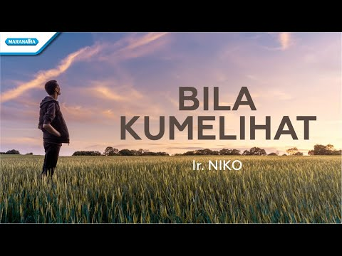 Bila Kumelihat - Ir. Niko (with lyric)