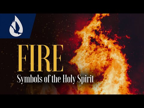 Symbols of the Holy Spirit: Fire