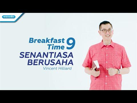 Breakfast Time 9 - Senantiasa Berusaha - Pdt. Vincent Hilliard (Video)