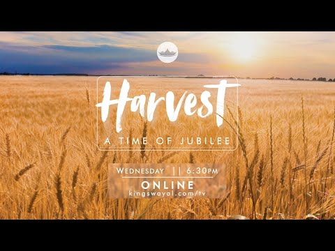 HARVEST: A Time of Jubilee  Wednesday @ 6:30pm [ONLINE]