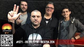 """Distorsión #071 dom 2018.09.09  """"De donde venimos .. hay más .. Bestia Zen"""""""