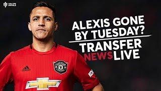 Alexis 'Gone By Tuesday'? | Man Utd Transfer News