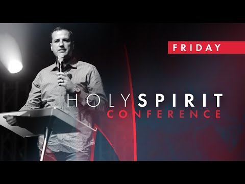 Holy Spirit Conference 2019  Friday