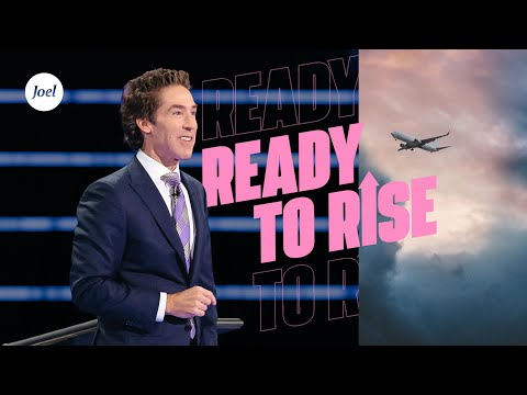 Ready To Rise  Joel Osteen