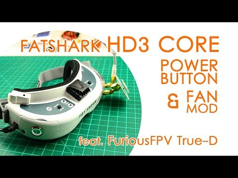 Fatshark HD3 Core power button mod, fan mod and FuriousFPV True-D - QUICK GUIDE - UCBptTBYPtHsl-qDmVPS3lcQ