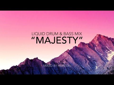 """""""Majesty"""" ~ Chilled Liquid Drum & Bass Mix - UCihh2UPbN4IWy-rWFFqqAUw"""