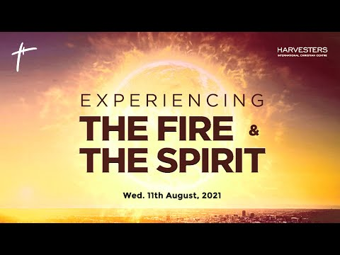 Mid Week Service:  Experiencing The Fire & The Spirit   Pst Bolaji Idowu  11th August 2021