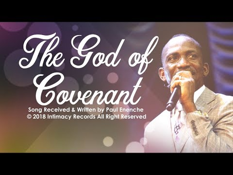 GOD OF COVENANT - Dr Paul Enenche