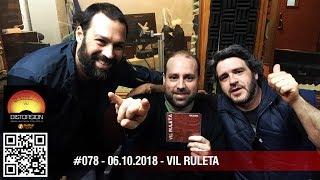 """""""Distorsión Deathmatch y la visita de Vil Ruleta"""" #078 sáb 06.10.2018"""