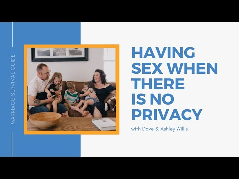 Having Sex When There Is No Privacy  Dave and Ashley Willis