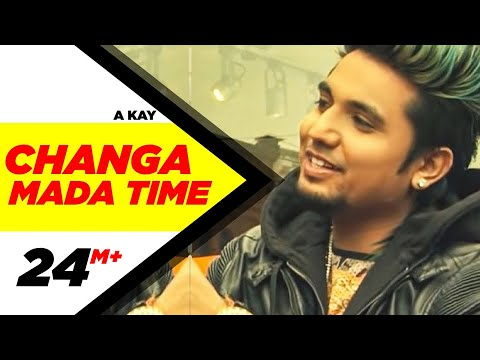 Changa Mada Time Lyrics - A Kay