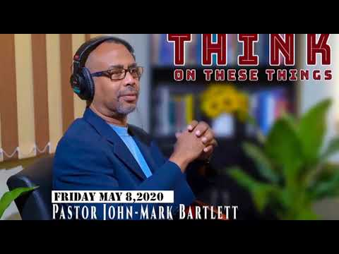 Think on These Things - May 8, 2020