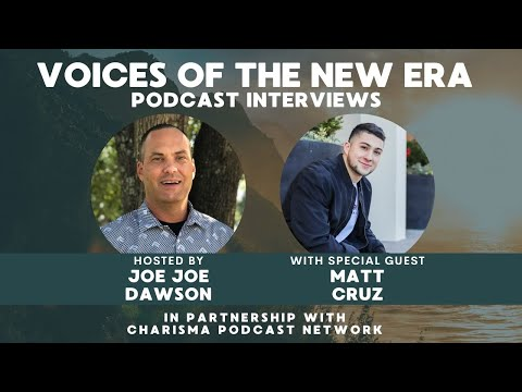 Voices of the New Era with Matt Cruz