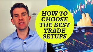 How to Choose the Best Trade Setups: 2 Stage Trade Verification Method 👍