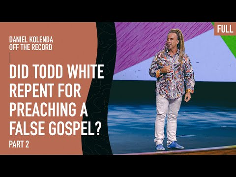 Did Todd White Repent for Preaching a False Gospel?  Part 2: Off The Record Podcast