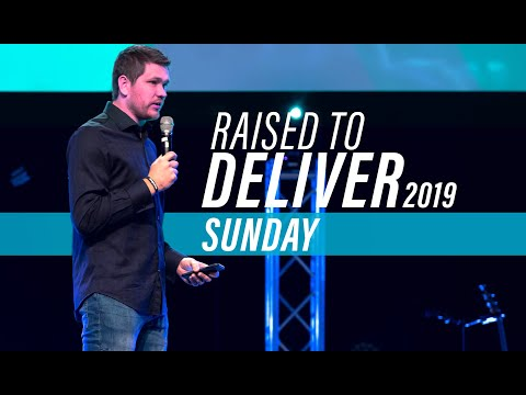 Raised to Deliver 2019  Sunday