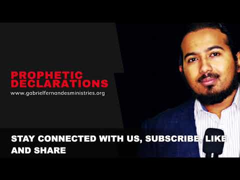 PROPHETIC DECLARATIONS FOR BREAKTHROUGH BY EVANGELIST GABRIEL FERNANDES