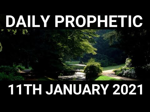Daily Prophetic 11 January 2021 5 of 7