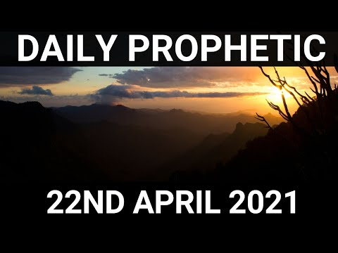 Daily Prophetic Word 22 April 2021 7 of 8