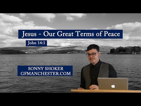 Jesus - Our Great Terms of Peace - Sonny Shoker