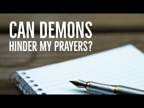 Can Demons Hinder My Prayers & Other Common Prayer Questions