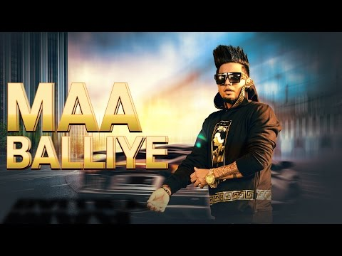 MAA BALLIYE LYRICS - A Kay Feat. Deep Jandu