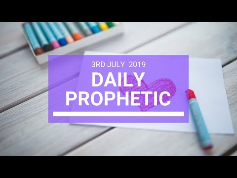 Daily Prophetic 3 July 2019 Word 3