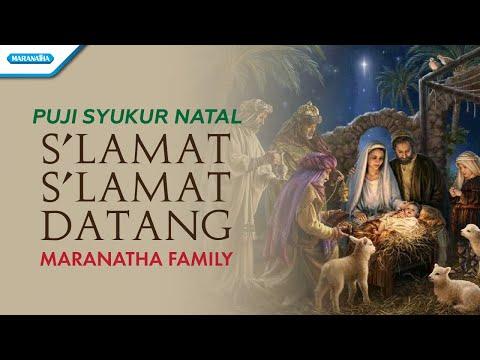 Selamat Selamat Datang - Puji Syukur Natal - Maranatha Family (with lyric)